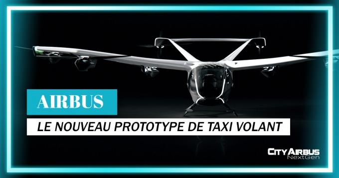 Le nouveau prototype de taxi volant d'Airbus